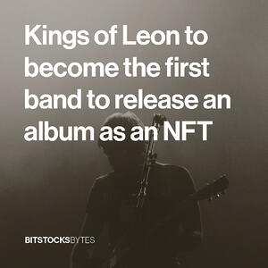 Kings of Leon to become the first bank to release an album as an NFT